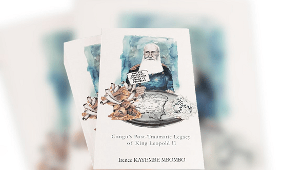 Congo's Post-Traumatic Legacy of King Leopold II by Irenee Mbombo Kayembe