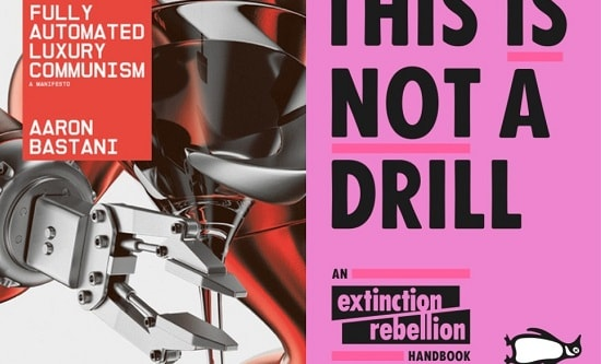 Covers of ully Automated Luxury Communism: a manifesto by Aaron Bastani and This is not a drill: an Extinction Rebellion handbook by Extinction Rebellion
